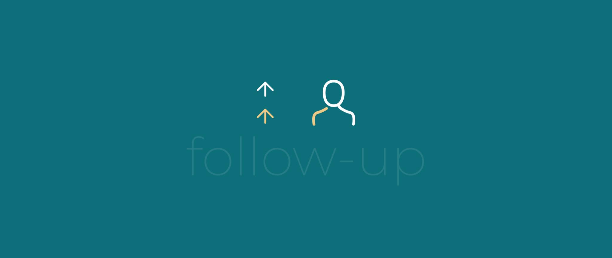 O que é e como fazer um follow-up para seus clientes?