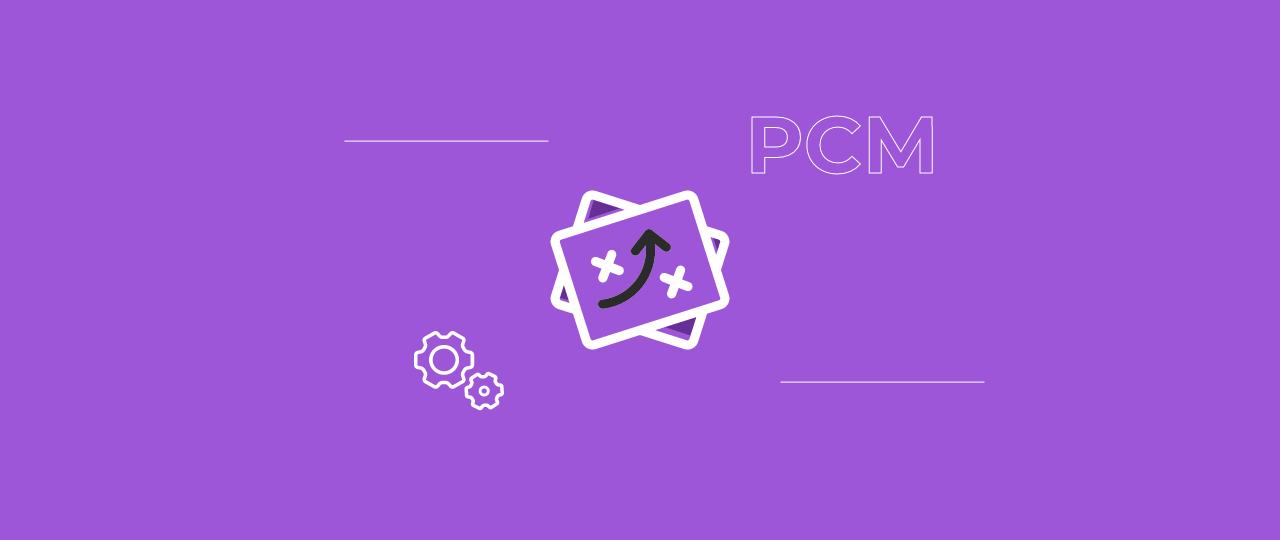 PCM: o que é e como implementá-lo